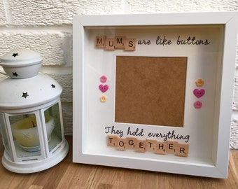 SALE - Mums Are Like Buttons Scrabble Frame - Mom-Mother-Mummy-Grandma-Nanny, Gifts for her, Mothers Day, Present for mum, Gifts for mum
