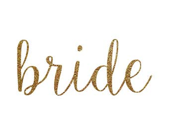 Iron-on Bride Gold or Silver Glitter Decal // Bachelorette Party