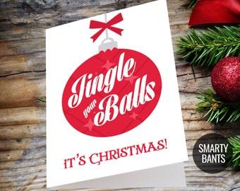 Funny Christmas Card, Rude Christmas / X-Mas Card - Jingle Your Balls - It's Christmas