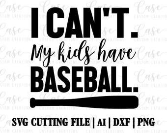 My Kids Have Baseball SVG Cutting File, Ai, Dxf and PNG Printable File | Instant Download | Cricut and Silhouette | Baseball | Mom Life