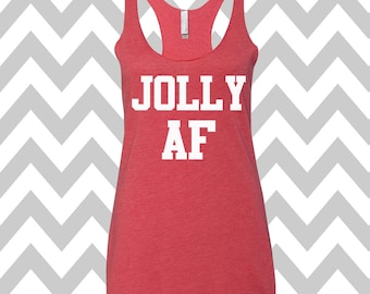 Jolly AF Ugly Christmas Tank Top Funny Holiday Party Tank Top Ugly Christmas Shirt Tank Top Flowy Racerback Tank Top Ugly Sweater Winner