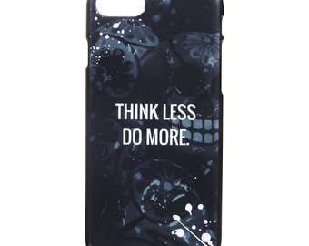 Iphone Hard Case - 6/6s & 7  - custom design - Think less, do more