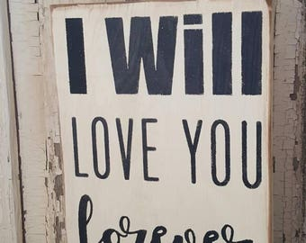 I will love you forever sign