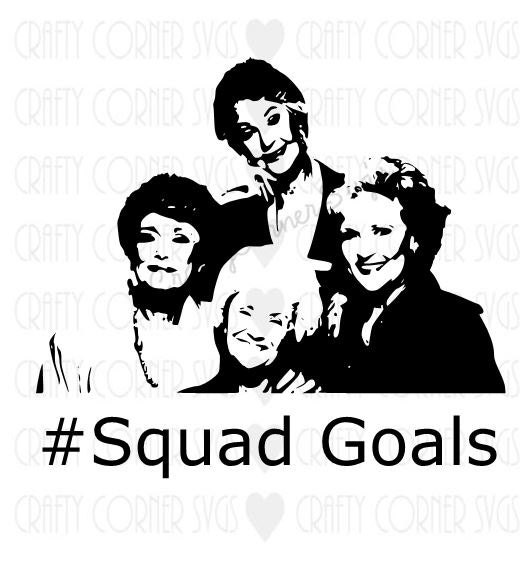 Golden Girls Inspired Svg Cutting File Squad