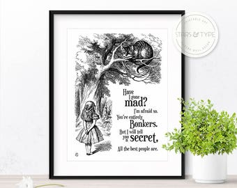 Have I Gone Mad, Alice in Wonderland Book Quote Art, Lewis Carroll, Cheshire Cat, Entirely Bonkers, Printable Wall Art, Digital Print Design