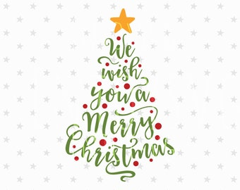 Christmas Tree Svg Merry Christmas SVG Christmas svg Christmas svg files Christmas Tree Svg We wish you svg Cut File Silhouette Cameo Cricut