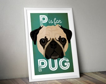 P is for Pug. Pug life. Dog lover. Illustrated art print. Made in Yorkshire. A4