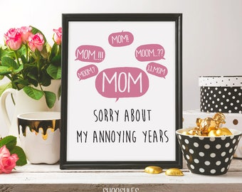 MOM sorry about my annoying years, mother's day, mothers day gift, printable art, mothers day print, illustration, doodle art, gift idea mom