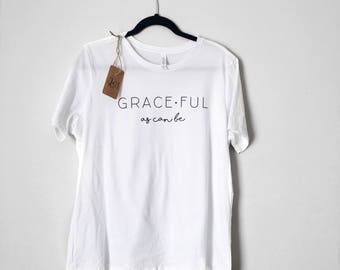 Graceful As Can Be - Mom Graphic Tee - Women's Shirt - White
