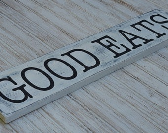 Good Eats| Distressed Handmade Wood Sign| Rustic Kitchen Decor| Fixer Upper| New Home| Wedding Gift| House Warming| Restaurant Sign|