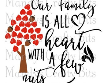 Digital file SVG Family is all Heart with  Few Nuts