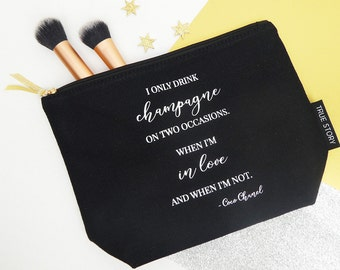 I Only Drink Champagne Quote Make Up Bag