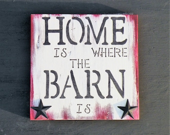 Distressed Pine Wood Barn Quote Sign, Rustic Barn Wood Country Sign, Home is Where the Barn Is White Washed Barn Red Star Sign, Farmhouse