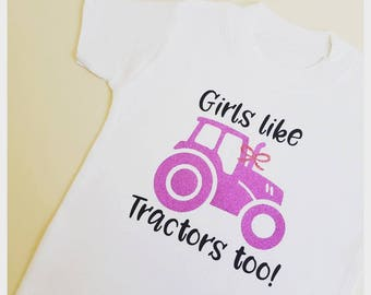 Girls like tractors too T-shirt - Children's Gift - Tractors - Toddler Clothing - Children's t-shirt - Girls clothing