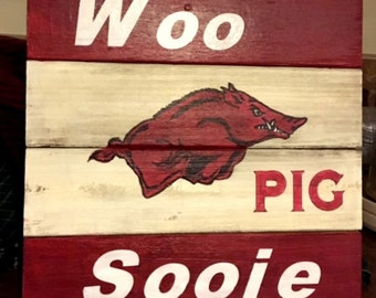 Arkansas Razorback Woo Pig Sooie Sign
