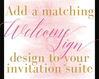 Add a Design/Welcome Sign/Coordinating Design/DIY Printing/Budget Conscious Brides