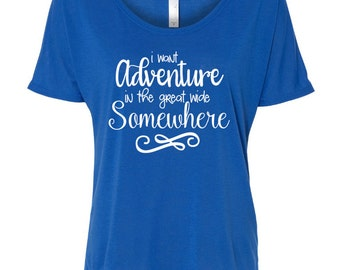 Beauty and the Beast Flowy Tee - I Want Adventure In the Great Wide Somewhere - Belle Shirt - Women's Flowy Tee - Womens Graphic Shirt
