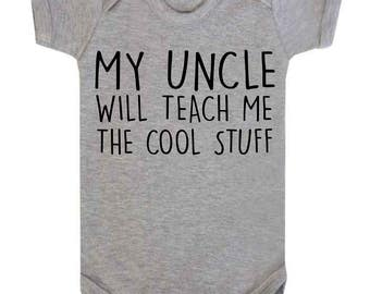 My Uncle will teach me the cool stuff Baby Vest Romper suit Baby Clothes Babywear Body suit Sleepsuit Family New Baby Gifts New Uncle