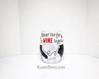 Never too far to wine together wine glass - best friend gift