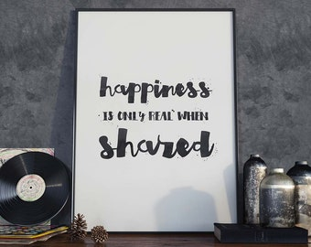Happiness Is Only Real When Shared - Poster, Into The Wild, Quote