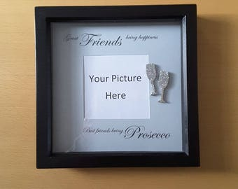 Great Friends bring happiness Best friends bring Prosecco picture / photo frame