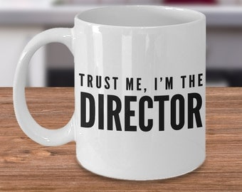 Director Gifts Director Mug - Trust Me, I'm the Director Funny Director Hollywood Coffee Mug Ceramic Tea Cup Gift