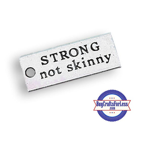 "Charms, ""Strong Not Skinny"", 6 pcs  ** FREE SHIPPING + DISCOUNTS **"