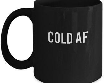 Cold As AF F*ck Hiphop Urban Gift Insta Trending Ceramic Coffee Tea Mug Cup Black