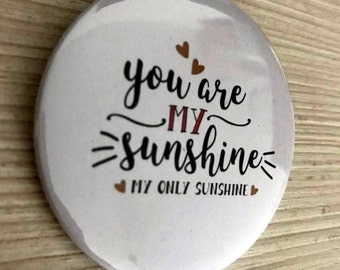 Quote you are my sunshine Pin button / Pin Buttons / Black & White  Pin Button