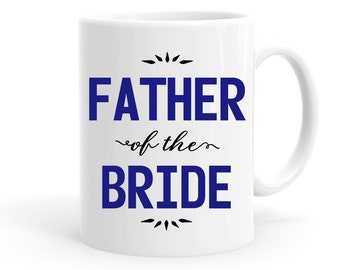 Father of the Bride Gift | Coffee Mug for Dad | Wedding Gifts | Gifts for Parents of the Bride | Christmas Gift for Dad | Father's Day Gift