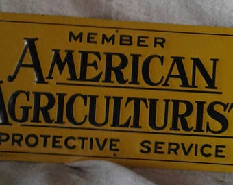 1959s unused sign American Agriculturist Protection Member.