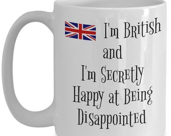 Buy British Mug, UK Mug With Great Britain Union Jack British Flag With Funny Quote! UK Gifts & British Gifts For Your Friends From England!