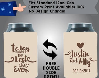 Today is going To Be The Best Day Ever Collapsible Neoprene Wedding Custom Can Cooler Double Side Print (W263)