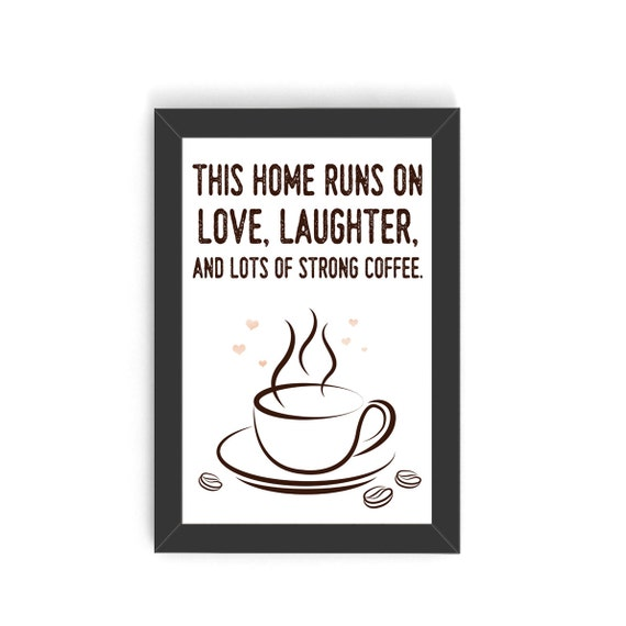 Love Laughter And Coffee Coffee Quotes By Gibsondesigngallery