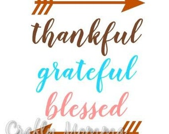 Thankful Grateful Blessed SVG file // Thankful SVG // Thanksgiving Cut file // Cut File // Thankful SVG // Cutting File