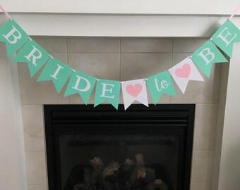 Bridal Shower Banner, Bridal Shower Party, Bride to Be Banner, Bride Banner, Photo Prop, Party Decoration, Mint and Pink
