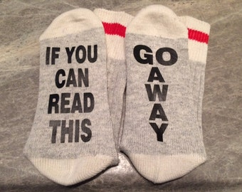 If You Can Read This ... Go Away (Socks)