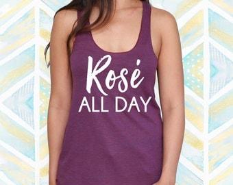 Rose' All Day Tank/Rose' All Day Tank Top/Rose' All Day Shirt/Rose'Tank top/Wine Tank top/Rose' all day shirt/Rose' All Day [D0112]
