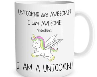 Unicorns are Awesome I am a Unicorn! Ceramic Mug
