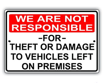 "We Are Not Responsible For Theft Damage To Vehicles 8"" x 12"" Aluminum Metal Sign"