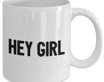 Love Gift coffee mug - Hey girl - Unique gift mug for her, mom, wife, boyfriend, girlfriend, women