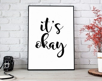 It's Okay, Printable Art, Printable Decor, Instant Download Digital Print, Motivational Art, Decor, Wall Art Prints