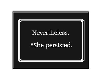 She Persisted Refrigerator Magnet