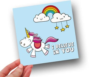 I believe in you // Unicorn Card // Celebration Card // Greetings Card