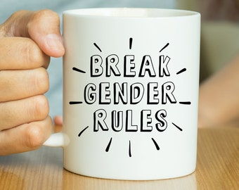 Break Gender Rules - Feminist Mug, LGBT Mug, Pride Mug, Feminism Mug, Quote Mug, Gender Mug, Feminst Quote, Funny Feminist, Feminism Quote