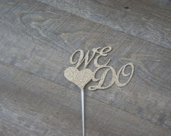 Wedding Cake Topper We Do with 6 Inch Clear Stick Ready2Ship