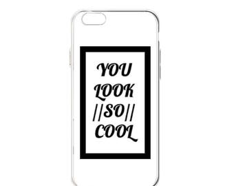"iPhone ""You Look //So// Cool"" Case"