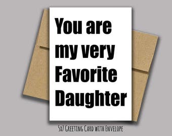 You Are My Very Favorite Daughter - 5x7 Greeting Card with Envelope - Card for Daughter - Blank Card - Blank Inside - Daughter Cards