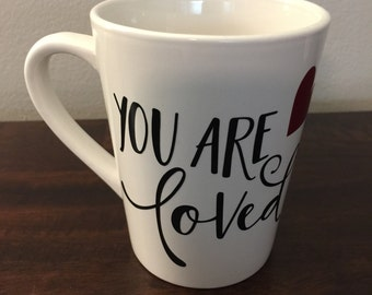 You Are Loved Mug, Mothers Day Gift, Mothers Day Mug, Gift For Her, Personalized Gift