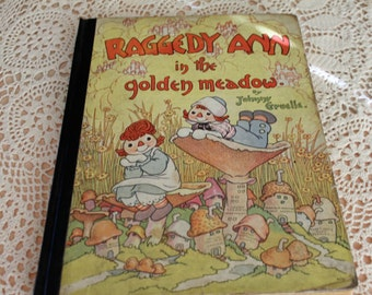 Vintage Raggedy Ann in the Golden Meadow Children's Book by Johnny Gruelle c.1935